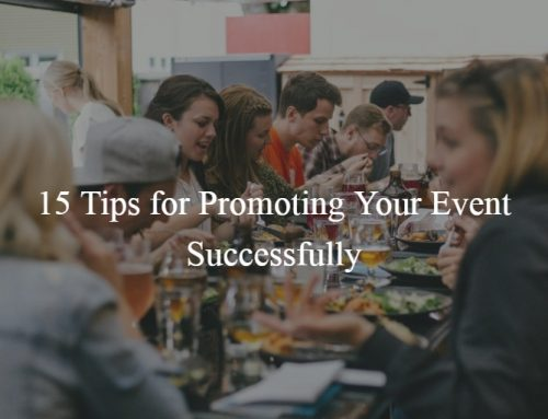 15 Tips for Promoting Your Event Successfully