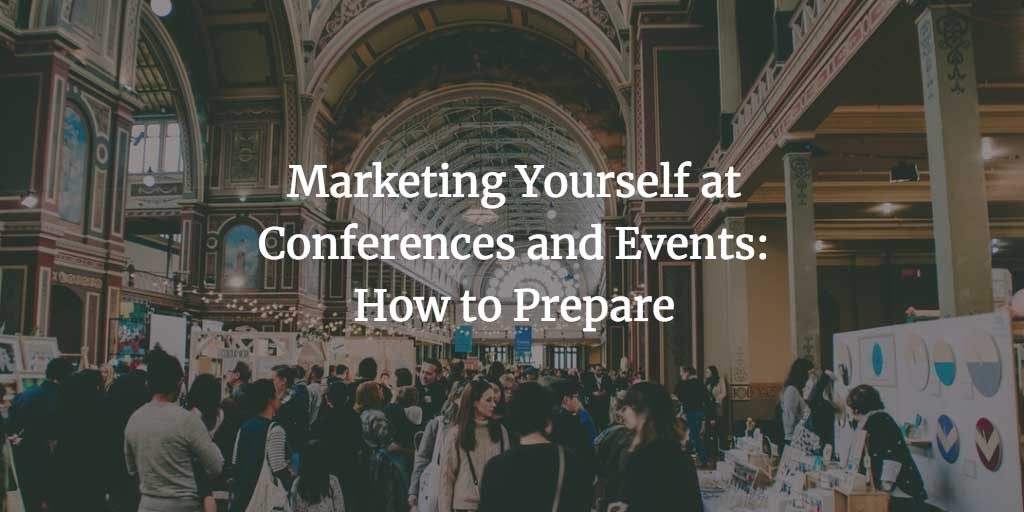 Marketing Yourself at Conferences and Events