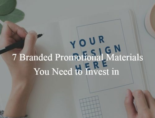 7 Branded Promotional Materials You Need to Invest in