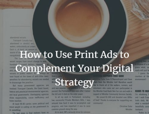 How to Use Print Ads to Complement Your Digital Strategy