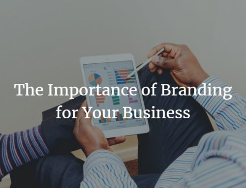 The Importance of Branding for Your Business